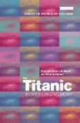 Cover-Bild zu Bergfelder, Tim: The Titanic in Myth and Memory: Representations in Visual and Literary Culture