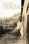 Cover-Bild zu Terzani, Tiziano: Fliegen ohne Flügel (eBook)