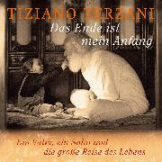 Cover-Bild zu Terzani, Tiziano: Das Ende ist mein Anfang (Audio Download)