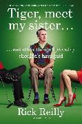 Cover-Bild zu Reilly, Rick: Tiger, Meet My Sister?