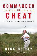 Cover-Bild zu Reilly, Rick: Commander in Cheat: How Golf Explains Trump