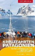 Cover-Bild zu Lahmann, Werner K.: Reiseführer Kreuzfahrten Patagonien, Feuerland und Falklandinseln