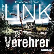 Cover-Bild zu Link, Charlotte: Der Verehrer (Audio Download)