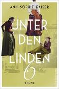 Cover-Bild zu Kaiser, Ann-Sophie: Unter den Linden 6
