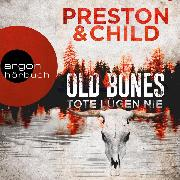 Cover-Bild zu Child, Lincoln: Old Bones - Tote lügen nie - Ein Fall für Nora Kelly und Corrie Swanson, (Ungekürzt) (Audio Download)