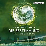 Cover-Bild zu Roth, Veronica: Die Bestimmung - Letzte Entscheidung (Audio Download)