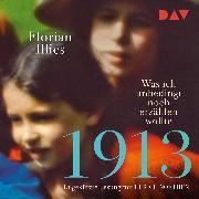 Cover-Bild zu Illies, Florian: 1913 - Was ich unbedingt noch erzählen wollte (Audio Download)