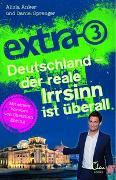 Cover-Bild zu Anker, Alicia: extra 3. Deutschland - der reale Irrsinn ist überall