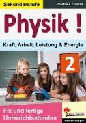 Cover-Bild zu Theuer, Barbara: Physik ! / Band 2: Kraft, Arbeit, Leistung & Energie