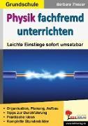 Cover-Bild zu Theuer, Barbara: Physik fachfremd unterrichten / Grundschule (eBook)