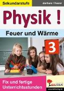 Cover-Bild zu Theuer, Barbara: Physik ! / Band 3: Feuer und Wärme (eBook)