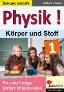 Cover-Bild zu Theuer, Barbara: Physik ! / Band 1: Körper und Stoffe (eBook)