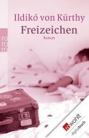 Cover-Bild zu Kürthy, Ildikó von: Freizeichen (eBook)