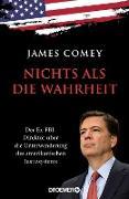 Cover-Bild zu Comey, James: Nichts als die Wahrheit (eBook)
