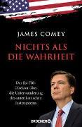 Cover-Bild zu Comey, James: Nichts als die Wahrheit