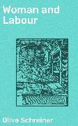 Cover-Bild zu Schreiner, Olive: Woman and Labour (eBook)