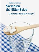 Cover-Bild zu So wirken Schüßler-Salze (eBook) von Lohmann, Maria
