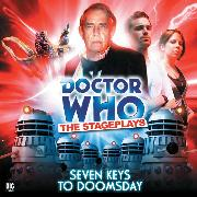 Cover-Bild zu Dicks, Terrance: Doctor Who - The Stageplays, 2: Seven Keys to Doomsday (Unabridged) (Audio Download)