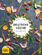 Cover-Bild zu Mangold, Matthias F.: Deutsche Küche neu entdeckt! (eBook)