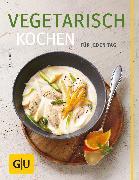 Cover-Bild zu Dusy, Tanja: Vegetarisch kochen (eBook)
