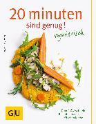 Cover-Bild zu Kittler, Martina: 20 Minuten sind genug - vegetarisch (eBook)