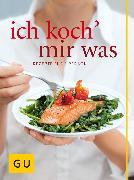 Cover-Bild zu Proebst, Margit: Ich koch` mir was (eBook)
