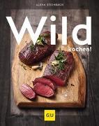 Cover-Bild zu Steinbach, Alena: Wild kochen!