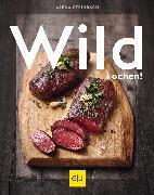 Cover-Bild zu Steinbach, Alena: Wild kochen! (eBook)