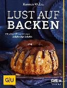 Cover-Bild zu Weber, Hannes: Lust auf Backen (eBook)