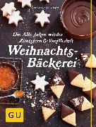 Cover-Bild zu Schweiger, Franziska: Die Alle Jahre wieder Zimtstern und Vanilleduft Weihnachtsbäckerei (eBook)