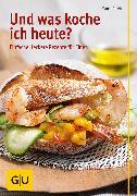 Cover-Bild zu Proebst, Margit: Und was koche ich heute? (eBook)