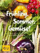 Cover-Bild zu Schinharl, Cornelia: Frühling, Sommer, Gemüse! (eBook)