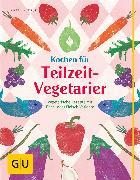 Cover-Bild zu Kintrup, Martin: Kochen für Teilzeit-Vegetarier (eBook)