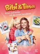 Cover-Bild zu Bibi & Tina: Bibi & Tina Kochen und Backen mit den besten Freundinnen