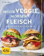 Cover-Bild zu Kintrup, Martin: Heute veggie, morgen Fleisch (eBook)