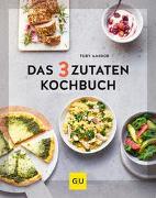 Cover-Bild zu Amidor, Toby: Das 3-Zutaten-Kochbuch