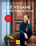 Cover-Bild zu Just, Nicole: Die vegane Jeden-Tag-Küche