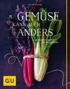 Cover-Bild zu Matthaei, Bettina: Gemüse kann auch anders