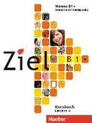 Cover-Bild zu Dallapiazza, Rosa-Maria: Ziel B1+. Kursbuch und Arbeitsbuch mit Lerner-CD-ROM