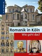 Cover-Bild zu Romanik in Köln - Wie geht das? von Oepen-Domschky, Gabriele