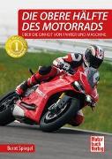 Cover-Bild zu Spiegel, Bernt: Die obere Hälfte des Motorrads