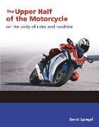 Cover-Bild zu Spiegel, Bernt: The Upper Half of the Motorcycle (eBook)