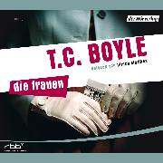 Cover-Bild zu Boyle, T.C.: Die Frauen (Audio Download)