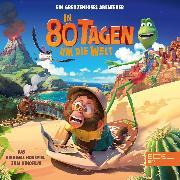 Cover-Bild zu Giersch, Marcus: In 80 Tagen um die Welt (Das Original-Hörspiel zum Kinofilm) (Audio Download)