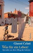 Cover-Bild zu Celati, Gianni: Was für ein Leben!