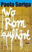 Cover-Bild zu Soriga, Paola: Wo Rom aufhört