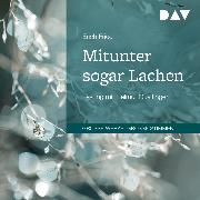 Cover-Bild zu Fried, Erich: Mitunter sogar Lachen (Audio Download)