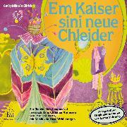 Cover-Bild zu Andersen, Hans Christian (Aufgef.): Em Kaiser sini neue Chleider (Audio Download)
