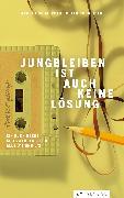 Cover-Bild zu Schneider, Peter: Jungbleiben ist auch keine Lösung (eBook)