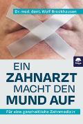 Cover-Bild zu Dr. med. dent. Brockhausen, Wolf: Ein Zahnarzt macht den Mund auf
